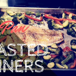 One Pan Roasted Dinners